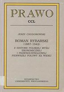 Roman Rybarski (1887-1942) : z historii polskiej myśli ekonomicznej i prawnoustrojowej pierwszej połowy XX wieku