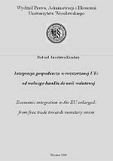 Economic integration in the EU enlarged:from free trade towards monetary union