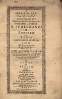 In Augustissimum Auspicatissimum Solemnissimum, [...] Ferdinandi II Bohemiae [...].