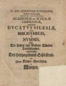 Academiae Et Scholae Germaniae praecipue Ducatus Silesiae, cum Bibliothecis In Nummis. der: Die Hohen und Niedern Schulen Teutschlandes [...] in Müntzen [...].