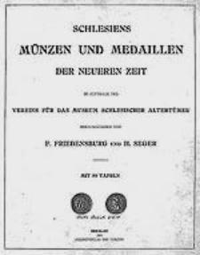 Schlesiens Münzen und Medaillen der neueren Zeit im Auftrage des Vereins für das Museum Schlesischer Altertümer hrsg. von... Mit 50 Tafeln