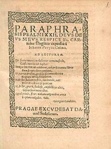 Paraphrasis Psalmi XXII. Deus Deus Meus Respice [...] / Carmine Elegiaco expressa a Iohanne Pavyza Colino [...].