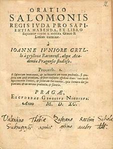 Oratio Salomonis Regis Iuda Pro Sapientia Habenda [...] / reddita Graeco & Latino carmine a Ioanne Iuniore Gryllo [...].