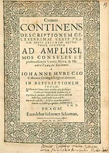 Carmen Continens Descriptionem Celeberrimae Urbis Pragae [...] Scriptum [...] a Iohanne Hubecio [...].
