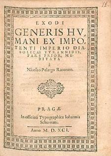 Exodi Generis Humani Ex Impotenti Imperio Diabolicae Tyrannidis Pars Prior / Meditata a Nicolao Pelargo [...].