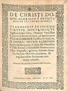 De Christi Domini Nostri Glorioso A Devicta Morte Triumpho [...] / Iohannes Sequenides Czernovicemus faciebat.