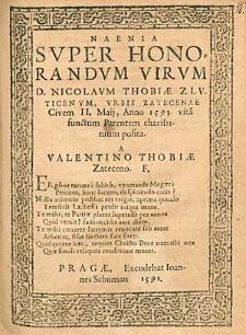 Naenia Super Honorandum Virum D. Nicolaum Thobiae [...] / posita A Valentino Thobiae [...].