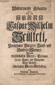 Wohlmeynende Gedancken Ueber [...] Herrn [...] Sculteti [...] Uebersendete Garten-Vorstellung [...], Von Gottfried Wachteln.