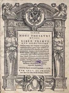 Novi Thesauri musici : Liber primus quo selectissime planeq. nove, nec unquam in lucem edite cantiones sacre (quas vulgo moteta vocant) continentur octo, septem, sex, quinque ac quatuor vocum, a prestantissimis ac huius ætatis, precipuis symphoniacis composite, que in sacra ecclesia catholica, summis solemnibusque festivitatibus, canuntur, ad omnis generis instrumenta musica, accomodate: Petri Joannelli Bergomensis de Gandino, summo studio ac labore collectæ, eiusq. expensis impressæ.