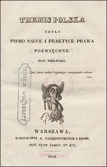 Themis Polska : Pismo Nauce i Praktyce Prawa Poświȩcone. T. 1