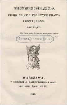 Themis Polska : Pismo Nauce i Praktyce Prawa Poświȩcone. T. 5