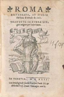 Roma Ristavrata, Et Italia illustrata di Biondo da Forli / Tradotte in Bvona Lingua uolgare per Lucio Fauno