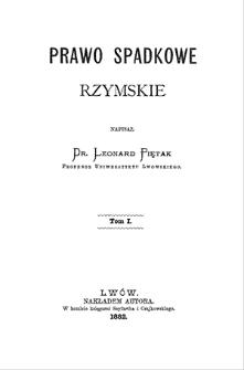 Prawo spadkowe rzymskie. T. 1