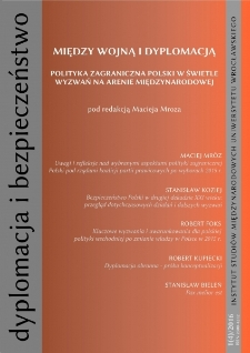 "Diplomacy and Security no 1(4)/2016, ""Between war and diplomacy. Poland's foreign policy in the face of challenges in the international arena"""